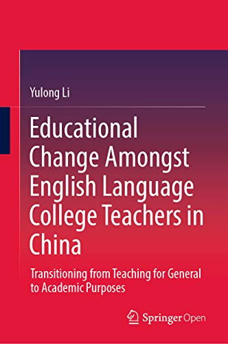 Couverture du livre Educational Change Amongst English Language College Teachers in China: Transitioning from Teaching for General to Academic Purposes (Springerbriefs in Education) (English Edition)