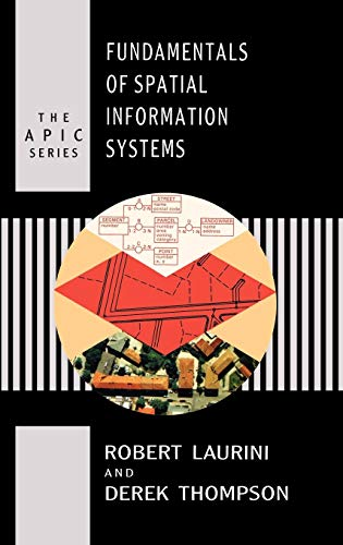 Fundamentals of Spatial Information Systems (Apic Series)