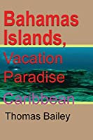 Bahamas Islands, Vacation Paradise