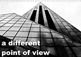 A different point of view (Wall Calendar 2022 DIN A3 Landscape): Shot in black and white, a new vision for architecture. (Monthly calendar, 14 pages )
