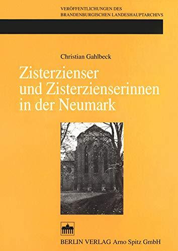 Zisterzienser und Zisterzienserinnen in der Neumark (Veröffentlichungen des Brandenburgischen Landeshauptarchivs)