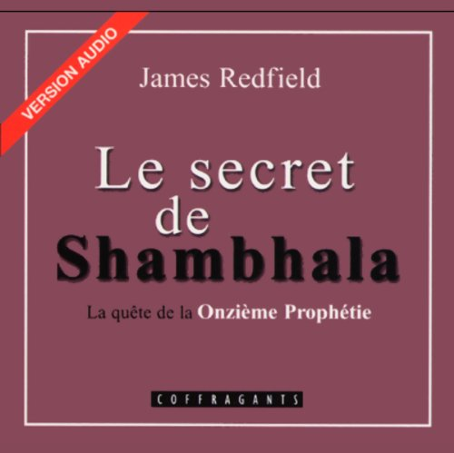 Le secret de Shambhala (La prophétie des Andes 3) audiobook cover art