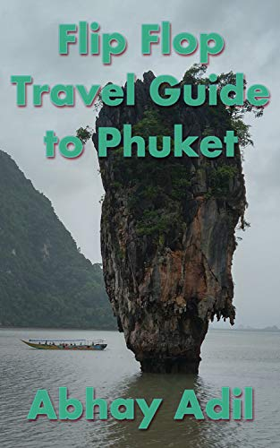 Flip Flop Travel Guide to Phuket (Flip Flop Travel Guides Book 2) (English Edition)
