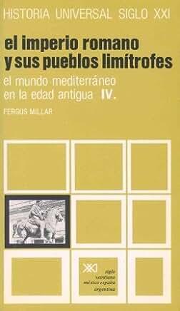 Historia Universal Mundo Mediterraneo En La Edad Antigua IV - El Imperio Romano y Sus Pueblos Vol. 8