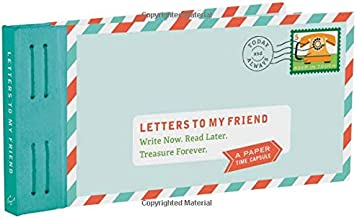 Letters to My Friend: Write Now. Read Later. Treasure Forever. (Gifts for Friends, Thankful Gifts for Friends, Friendship ...