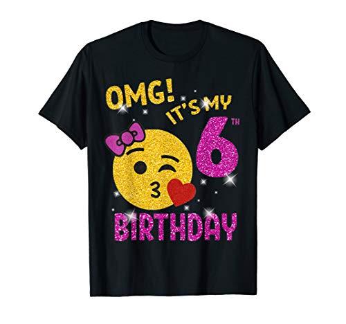 OMG It's My 6th Birthday Emoji Shirt 6 years old Girl Gift T-Shirt