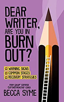 Dear Writer, Are You In Burnout? (QuitBooks for Writers Book 2) by [Becca Syme]
