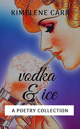 Vodka & Ice: A Poetry Collection (English Edition)
