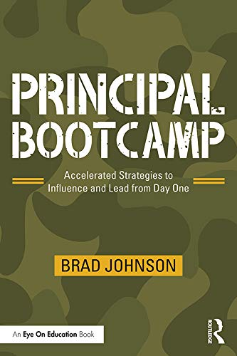 Principal Bootcamp: Accelerated Strategies to Influence and Lead from Day One