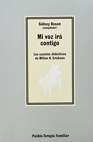 Mi Voz Ira Contigo/ My Voice Will Go With You: Los Cuentos Didacticos De Milton H. Erickson/ the Tea