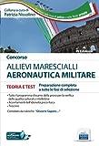 Concorso Allievi Marescialli Aeronautica Militare Teoria e Test: Preparazione completa a tutte le fasi di selezione