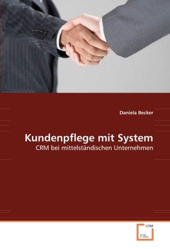Kundenpflege mit System: CRM bei mittelständischen Unternehmen