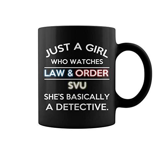 Just a girl who watches law and order svu she basically a detective Mug Coffee Mug Gift SniperUSA