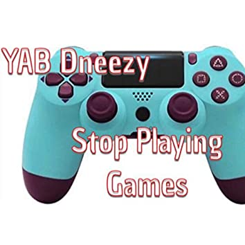 Stop Playing Games