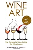 Wine Art: The Complete Wine Guide for Wine Lovers incl. Food and Wine Journal