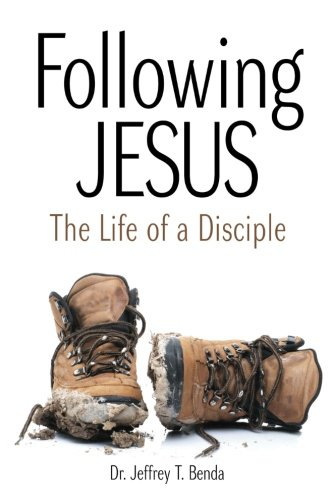 Following Jesus: The Life OF A Disciple