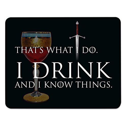 'ADDIES Thats What I Do I Drink and I Know Things Mousepad Game of Thrones 'I Drink and I Know Things 240mmx190mm
