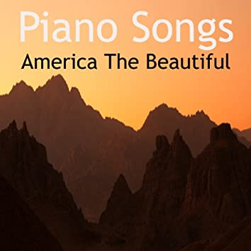 Piano Songs: America the Beautiful