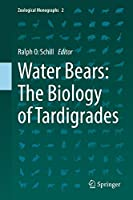 Water Bears: The Biology of Tardigrades (Zoological Monographs, 2)