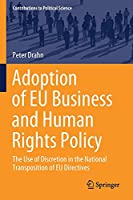 Adoption of EU Business and Human Rights Policy: The Use of Discretion in the National Transposition of EU Directives (Contributions to Political Science)
