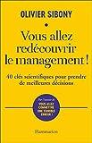 Vous allez redécouvrir le management ! 40 clés scientifiques pour prendre de meilleures décisions