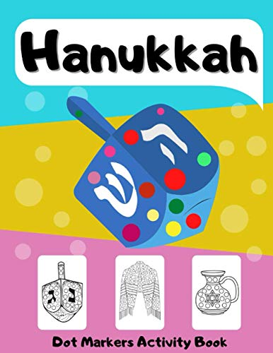 Dot Markers Activity Book Hanukkah: Big Dots Coloring Book for Kids & Toddlers Ages 2-4 3-5 | Fun with Do a Dot | Art Paint Daubers for Boys Girls Preschool Chanukah (Hanukkah Activities)