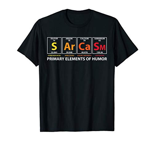 Sarcasm Primary Elements Of Humor Wissenschaft S AR ca SM T-Shirt