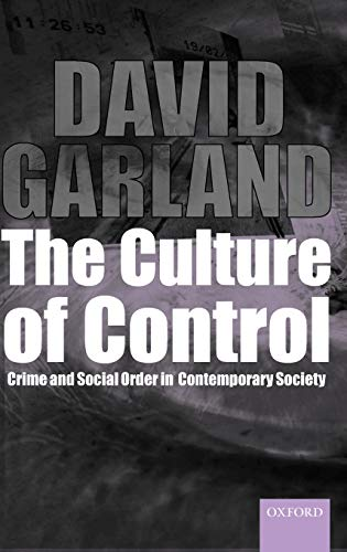 The Culture of Control @Crime and Social Order in Contemporary Society' (Clarendon Studies in Criminology)