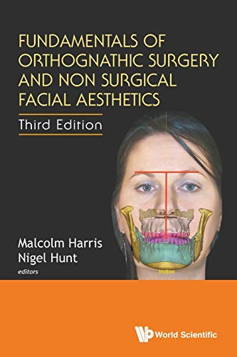Fundamentals of Orthognathic Surgery and Non Surgical Facial Aesthetics: 3rd Edition