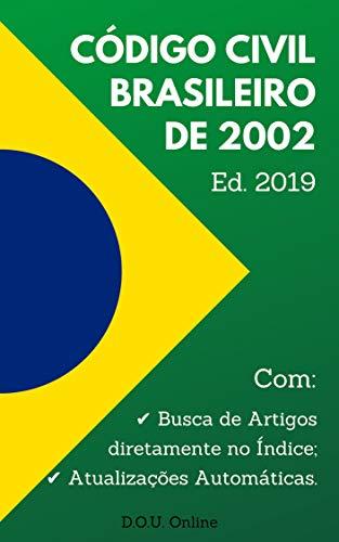 Código Civil Brasileiro de 2002 (Lei nº 10.406/2002): Inclui Busca de Artigos diretamente no Índice e Atualizações Automáticas. (D.O.U. Online)