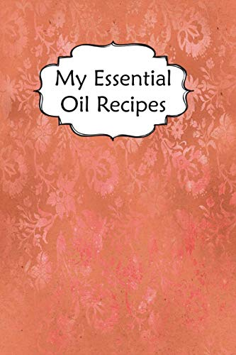 My Essential Oil Recipes: Blank Book To Write In For Aromatherapy Topical & Diffuser Recipe Natural Medicine Notebook For Women #2