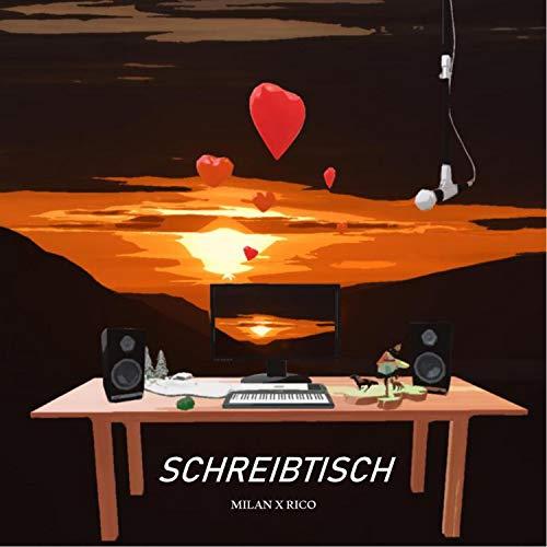 Schreibtisch (feat. Rico) [Explicit]