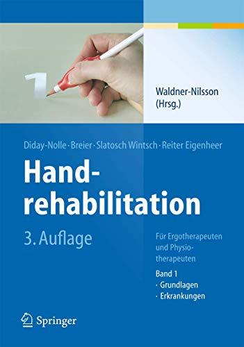 Handrehabilitation: Für Ergotherapeuten und Physiotherapeuten, Band 1: Grundlagen, Erkrankungen