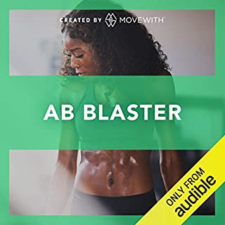 Ab Blaster     Audio-guided strength classes refreshed weekly starting March 2019              By:                                                                                                                                 MoveWith                               Narrated by:                                                                                                                                 Katie Barrett,                                                                                        Tara Emerson,                                                                                        Naomi Rotstein,                   and others                 Length: 2 hrs and 59 mins     144 ratings     Overall 4.8