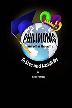 Paperback Philidioms and Other Thoughts To Live and Laugh By Book