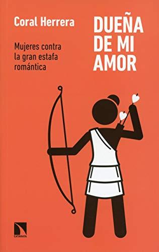Dueña de mi amor: Mujeres contra la gran estafa romántica: 794 (Mayor)