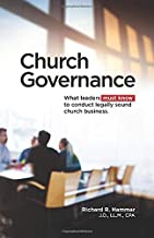 Church Governance. What Leaders Must Know to Conduct Legally Sound Church Business