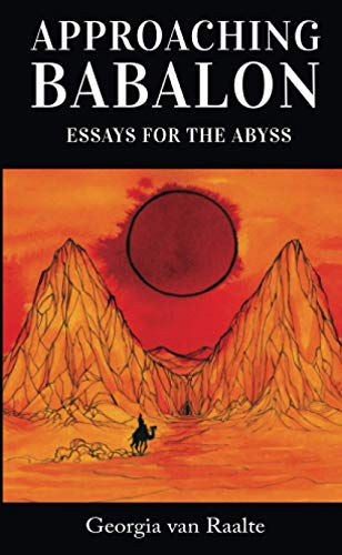Approaching Babalon: Essays for the Abyss
