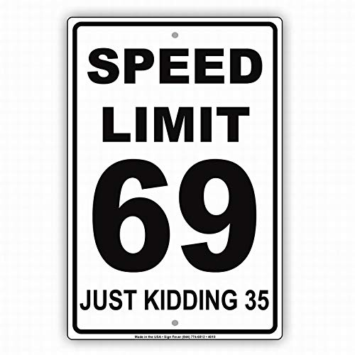 PaBoe Speed Limit 69 Just Kidding 35 MPH Notice Sign Safety 8x12 Tin Metal Signs Road Street Sign Outdoor Decor Caution Signs