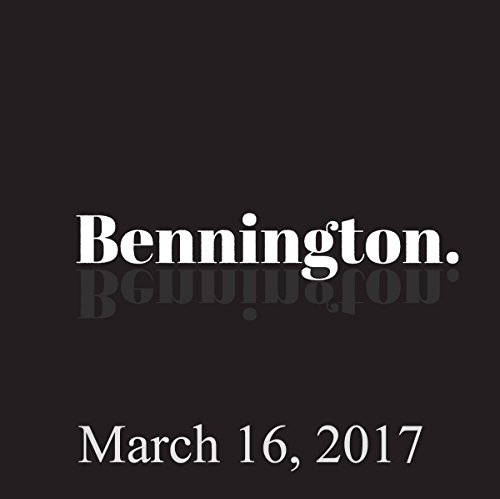 Bennington, March 16, 2017 audiobook cover art