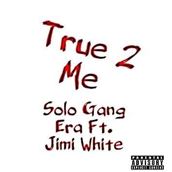 True 2 Me (feat. Jimi White)