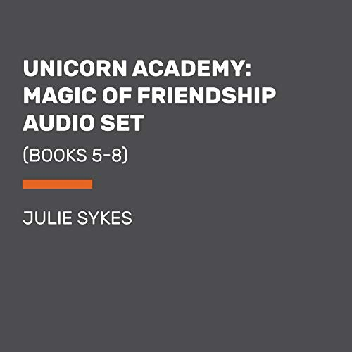Unicorn Academy: Magic of Friendship Audio Set Audiobook By Julie Sykes cover art