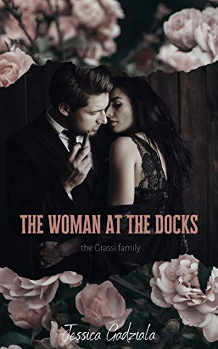 The Woman at the Docks: A Mafia Romance