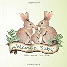 Baby Shower Guest Book Welcome Baby: Rabbit Family Unisex Bundle of Joy Message Book and Gift Record Log for Family and Friends To Offer Best Wishes and Advice to Parents