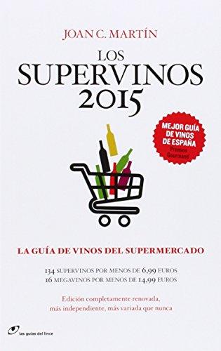Los Supervinos 2015: La guía de vinos del supermercado (Las guías del lince)