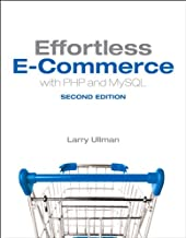 Effortless E-Commerce with PHP and MySQL: Effort EComme PHP MySQL _p2 (Voices That Matter)