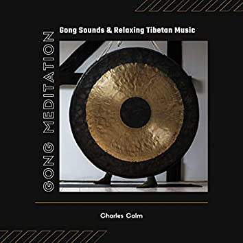 Gong Meditation: Gong Sounds & Relaxing Tibetan Music with Nature Sounds