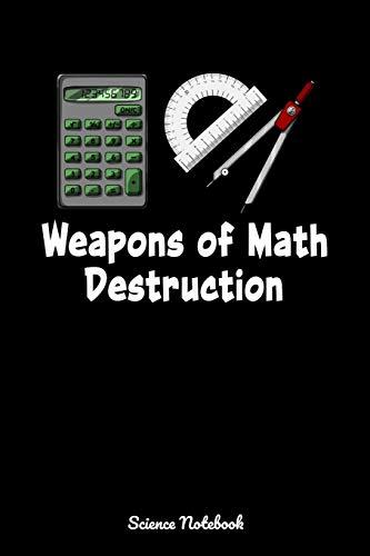 Weapons Of Math Destruction Science Notebook: Math Class Notebook
