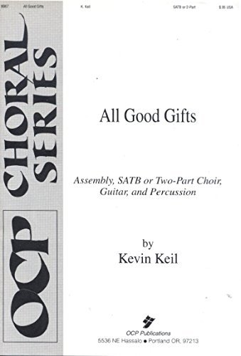 All Good Gifts (Assembly, SATB or Two-part Choir, Guitar and Percussion) (OCP Choral Series 9967)