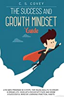 The Success and Growth Mindset Guide